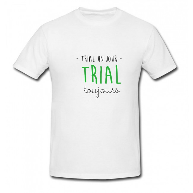 Tee-shirt Trial Toujours